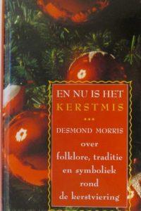 En nu is het kerstmis Desmond Morris 9789026963421