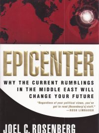 Epicenter Why the current rumblings in the Middle East will change your future Joel C Rosenberg 9781414311357