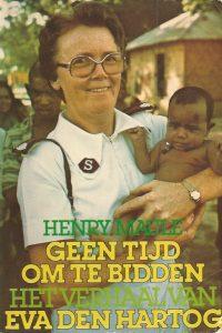 Geen tijd om te bidden het verhaal van Eva den Hartog Henry Maule 9026949677