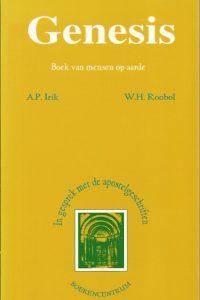 Genesis boek van mensen op aarde A P Irik W H Roobol 9023913094 9789023913092
