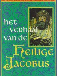 Het verhaal van de heilige Jacobus Mireille Madou 9071380939 9789071380938