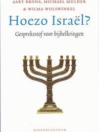 Hoezo Israel gespreksstof voor bijbelkringen Aart Brons Michael Mulder Wilma Wolswinkel 9789023970569