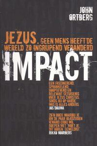 Impact Jezus John Ortberg 9033800004 9789033800009