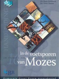 In de voetsporen van Mozes Ds Hans Eschbach Ds Peter Smilde 9789032307868