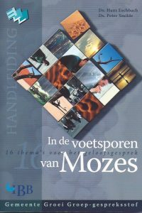In de voetsporen van Mozes Ds Hans Eschbach Ds Peter Smilde 9789032307868