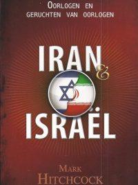 Iran Israel oorlogen en geruchten van oorlogen Mark Hitchcock 9064511829 9789064511820