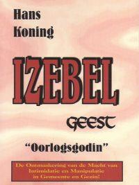 Izebel geest oorlogsgodin Hans Koning 907608601X 9789076086019