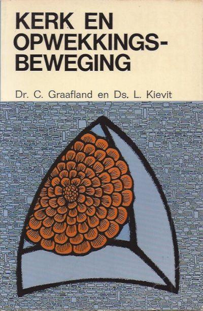 Kerk en opwekkingsbeweging dr C Graafland en Ds L Kievit Echo nr 919