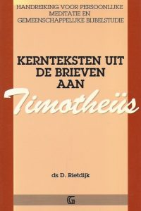 Kernteksten uit de brieven aan Timotheus D Rietdijk 9061402549 9789061402541