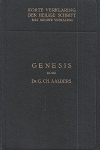Korte verklaring der Heilige Schrift Het boek Genesis 3e deel G Ch Aalders 1e druk 1936