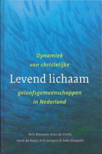 Levend lichaam dynamiek van christelijke geloofsgemeenschappen in Nederland 9789043513623