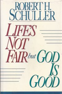 Lifes Not Fair But God is Good Robert H Schuller 0840770987 9780840770981