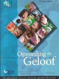 Opvoeding en geloof Ds Peter Smilde 9789032307752
