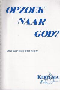 Opzoek naar God Lessen in het leren kennen van God Kerygma 1995