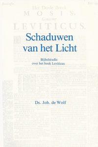 Schaduwen van het licht bijbelstudie over het boek Leviticus Joh de Wolf 906015794X 9789060157947