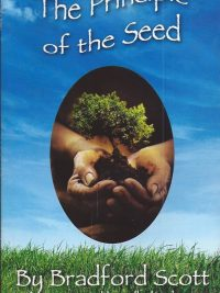 The Principle of the Seed Bradford Scott