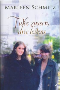 Twee zussen drie levens Marleen Schmitz 905977860X 9789059778603