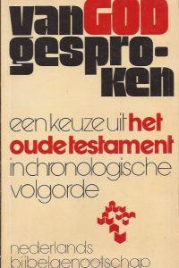 Van God gesproken een keuze uit het Oude Testament in chronologische volgorde 9061260639 2e druk 1974