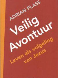 Veilig avontuur leven als volgeling van Jezus Adrian Plass 9789057871337 1