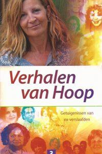 Verhalen van Hoop getuigenissen van ex verslaafden 3 1e druk 2010