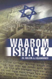 Waarom Israel Willem J J Glashouwer 9789085202790