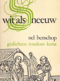 Wit als sneeuw gedichten rondom Kerst Nel Benschop 9024265134 3e druk