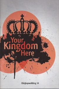Your kingdom here Lifeaopwekking 14 9789059692480