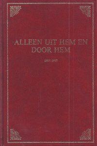 Alleen uit Hem en door Hem 1907 1977 overwegingen bij het zeventig jarig bestaan van de Gereformeerde Gemeenten