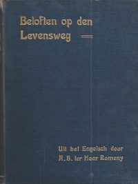 Beloften op den Levensweg uit het Engelsch door A B ter Haar Romeny 2e druk