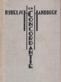 Bijbelsch handboek en concordantie Uitgegeven door Bosch Keuning N V 3e druk 1935