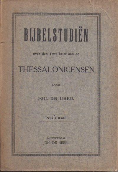Bijbelstudien over den 1sten Brief aan de Thessalonicensen Joh de Heer