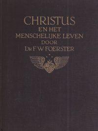 Christus en het menschelijke leven F W Foerster 2e druk