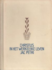 Christus in het werkelijke leven Jac Petri