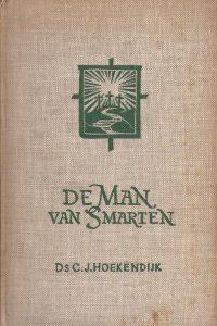 De Man van Smarten Deel 2 ds C J Hoekendijk