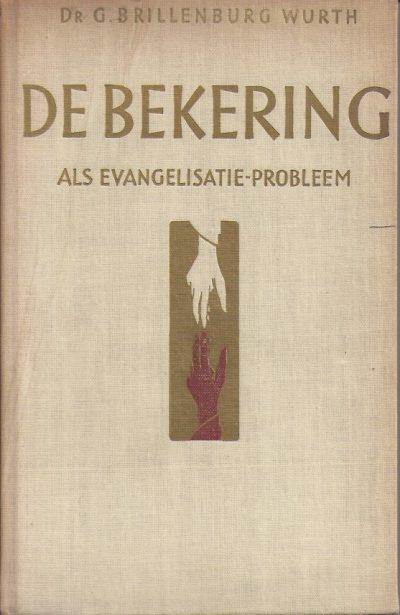 De bekering als evangelisatie probleem dr G Brillenburg Wurth