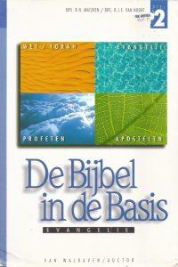 De bijbel in de Basis Deel 2 Evangelie R H Matzken B J E van Noort 9054360747 9789054360742