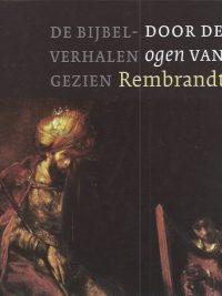 De bijbelverhalen gezien door de ogen van Rembrandt Matthijs Schuurman 9043511633 9789043511636