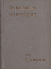 De koninklijke uitnoodiging door Frances Ridley Havergal