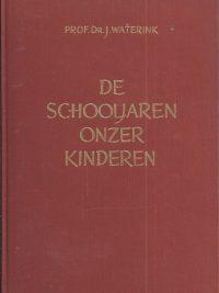 De schooljaren onzer kinderen samenspel van school en gezin Prof Dr J Waterink 4e druk 1961