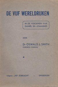 De vijf wereldrijken in de visioenen van Daniel en Johannes Oswald J Smith