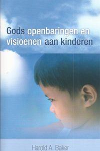 Gods openbaringen en visioenen aan kinderen Harold A Baker 9789075226768 2e druk 2009