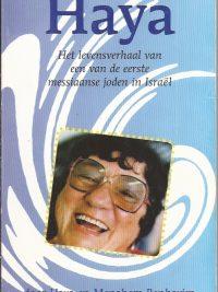 Haya het levensverhaal van een van de eerste messiaanse joden in Israel Haya Benhayim en Menahem Benhayim 9789073895225
