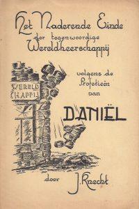 Het naderende einde der tegenwoordige wereldheerschappij volgens de profetieen van Daniel J Knecht
