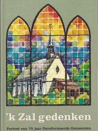 K Zal gedenken portret van 75 jaar Gereformeerde Gemeenten Jeugdbond Gereformeerde Gemeenten 1981