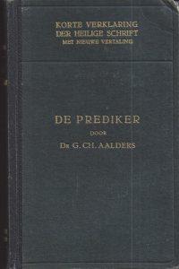 Korte verklaring der Heilige Schrift De Prediker G Ch Aalders 1e druk1941