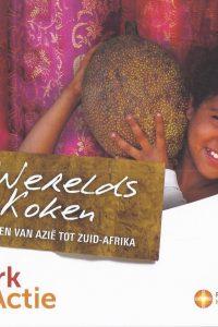 Werelds koken eten van Azie tot Zuid Afrika Kerk in Actie