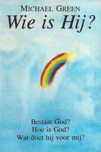 Wie is Hij Bestaat God Hoe is God Wat doet Hij voor mij Michael Green 9029709995 9789029709996