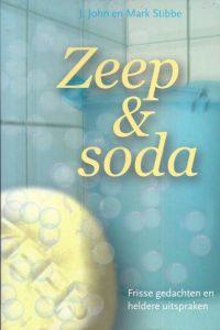 Zeep Soda Frisse gedachten en heldere uitspraken J John en Mark Stibbe 9033818124 9789033818127
