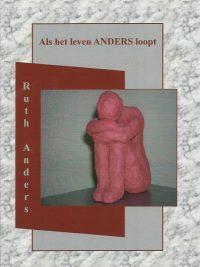 Als het leven anders loopt Ruth Anders 9077751335 9789077751336