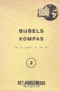 Bijbels Kompas Wat de schrift er van zegt 2 Dr William L Pettingill Het Morgenrood
